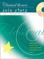 Recorder Magic Classical Themes Solo Stars: AND Playalong CD Backing Tracks : Descant Recorder : 10 Favourite Themes by the Great Composers - Jane Sebba
