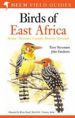 Birds of East Africa : Kenya, Tanzania, Uganda, Rwanda, Burundi - Terry Stevenson