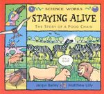 Staying Alive : The Story of a Food Chain - Jacqui Bailey