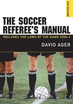 The Soccer Referee's Manual 2005-2006 : Includes the Laws of the Game 2005-2006 - David Ager