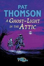 Ghost Light in the Attic : Ghost-Light in the Attic - Pat Thomson