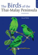 The Birds of the Thai-Malay Peninsula : Non-passerines v. 1 - David R. Wells