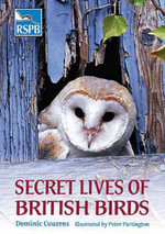 Secret Lives of British Birds : RSPB - Dominic Couzens