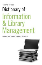 Dictionary of Information and Library Management : DICTIONARIES - A & C Black Publishers Ltd