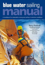 Blue Water Sailing Manual : A Handbook for Extended Cruising and Sailing in Extreme Conditions - Barry Pickthall