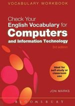 Check Your English Vocabulary for Computers and Information Technology : All You Need to Improve Your Vocabulary - Jonathan Marks