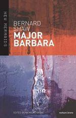 Major Barbara : New Mermaids - George Bernard Shaw