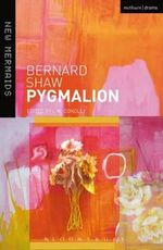 Pygmalion : A Romance in Five Acts - George Bernard Shaw