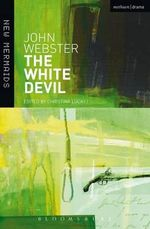 The White Devil : 1st Edition - John Webster