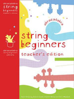 Abracadabra Strings Beginners : Teacher's Edition - Elaine Scott
