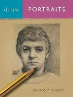 Draw Portraits : DRAW BOOKS - Benedict Rubbra