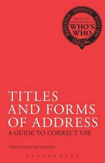 Titles and Forms of Address : A Guide to Correct Use - Who's Who