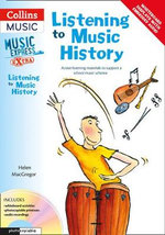 Listening to Music History : Active listening materials to support a school music scheme - Helen MacGregor