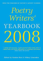 Poetry Writers' Yearbook 2008 : From the Origins of the Human Race to the Arab Rev... - Gordon Kerr