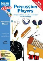 Percussion Players  : Simple Ideas for Using Percussion in the Classroom - Jane Sebba