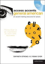 Access Accents: General American : An Accent Training Resource for Actors - Gwyneth Strong