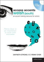 Access Accents: Welsh (south) : An Accent Training Resource for Actors - Gwyneth Strong