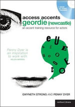 Access Accent: Geordie (Newcastle) : An Accent Training Resource for Actors - Gwyneth Strong