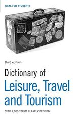 Dictionary of Leisure, Travel and Tourism : DICTIONARIES - N/A