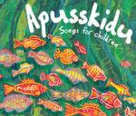 Apusskidu : Songs for Children - Beatrice Harrop