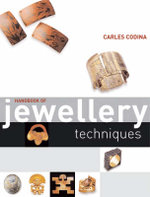 Handbook of Jewellery Techniques : Jewelry, Vessels & Ornaments - Carles Codina