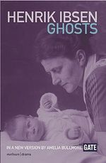 Ghosts : Norton Critical Edition - Amelia Bullmore