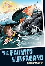 The Haunted Surfboard - Anthony Masters