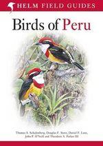 Birds of Peru : Helm Field Guides - Douglas F. Stotz
