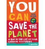 You Can Save the Planet : A Day in the Life of Your Carbon Footprint - Richard Hough