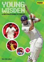 Young Wisden :  A new fan's guide to cricket - Tim De Lisle