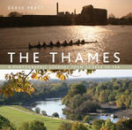 Thames : A Photographic Journey from Source to Sea - Derek Pratt