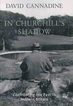 In Churchill's Shadow : Confronting the Past in Modern Britain - David Cannadine