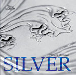 Silver : The British Museum - Philippa Merriman
