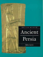 Ancient Persia : Archaeology's New Vision of Ancient Israel - John Curtis