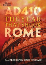 AD 410 : The Year That Shook Rome - Sam Moorhead