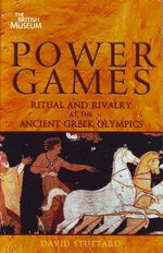 Power Games : Ritual and Rivalry at the Ancient Greek Olympics - David Stuttard