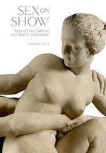 Sex on Show : Seeing the Erotic in Greece and Rome - Caroline Vout