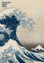 Hokusai's Great Wave : Objects in Focus - Timothy Clark