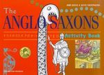 The Anglo Saxons : Activity Book - John Reeve
