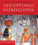 The Pocket Guide to Ancient Egyptian Hieroglyphs : How to Read and Write Ancient Egyptian - Richard Parkinson