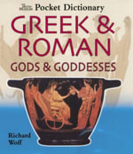 The British Museum Pocket Dictionary of Greek & Roman Gods & Goddesses : Very Short Introductions - Richard Woff