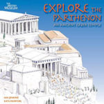 Explore the Parthenon : An Ancient Greek Temple and Its Sculptures - Ian Jenkins