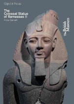 The Colossal Statue of Ramesses II : Objects in Focus - Anna Garnett