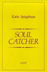 Soul Catcher - Katia Spiegelman