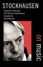 Stockhausen on Music : Lectures and Interviews - Karlheinz Stockhausen