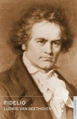 Fidelio : Oneworld Classics Overture - Ludwig van Beethoven