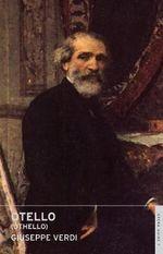Otello : Othello - Giuseppe Verdi