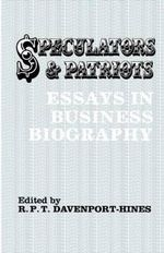 Speculators and Patriots : Essays in Business Biography
