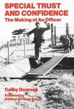Special Trust and Confidence : Making of an Officer - Cathy Downes