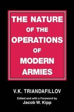 The Nature of the Operations of Modern Armies - V. K. Triandafillov